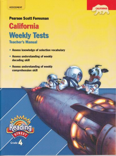 9780328392834: Pearson Scott Foresman California Weekly Tests (Pearson California Reading Street, Teacher's Manual, Grade 4)