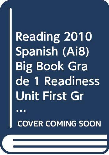 9780328398508: READING 2010 SPANISH (AI8) BIG BOOK GRADE 1 READINESS UNIT FIRST GRADE HERE I COME!
