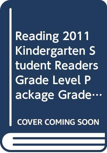 9780328467273: READING 2011 KINDERGARTEN STUDENT READERS GRADE LEVEL PACKAGE GRADE K