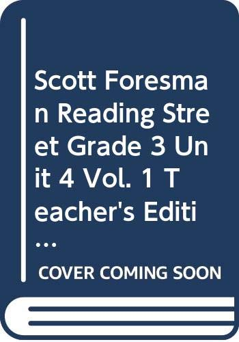 9780328470259: Scott Foresman Reading Street, Grade 3, Unit 4, Vol. 1, Teacher's Edition