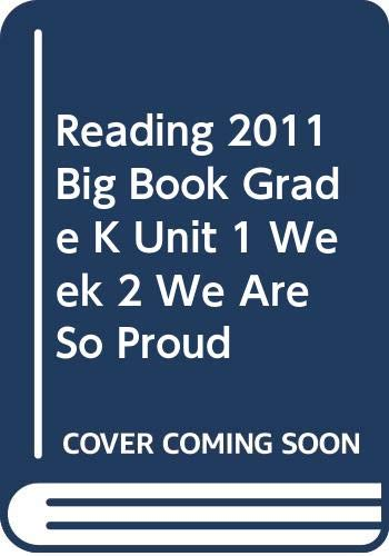 9780328472239: READING 2011 BIG BOOK GRADE K UNIT 1 WEEK 2 WE ARE SO PROUD