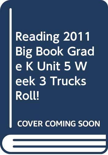 9780328472314: READING 2011 BIG BOOK GRADE K UNIT 5 WEEK 3 TRUCKS ROLL!