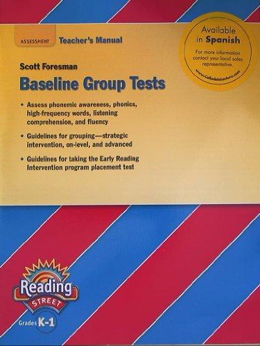 Reading Street Grades K-1, Baseline Group Tests,: Foresman, Scott