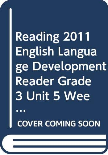 9780328499243: READING 2011 ENGLISH LANGUAGE DEVELOPMENT READER GRADE 3 UNIT 5 WEEK 5