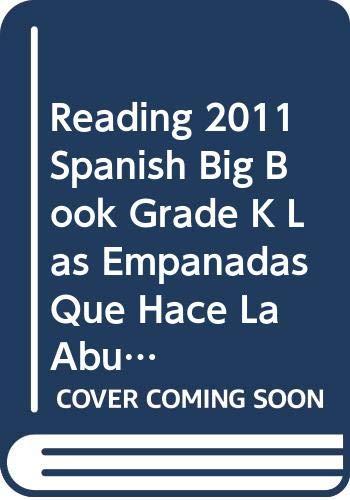 9780328503513: READING 2011 SPANISH BIG BOOK GRADE K LAS EMPANADAS QUE HACE LA ABUELA