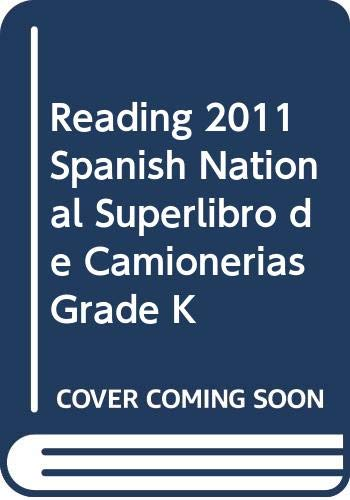 9780328503889: READING 2011 SPANISH NATIONAL SUPERLIBRO DE CAMIONERIAS GRADE K