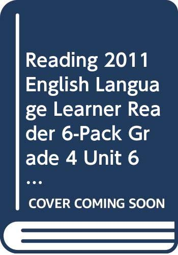 9780328505364: READING 2011 ENGLISH LANGUAGE LEARNER READER 6-PACK GRADE 4 UNIT 6 WEEK 1