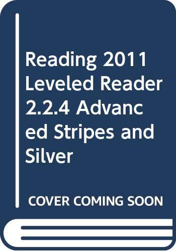 9780328508273: READING 2011 LEVELED READER 2.2.4 ADVANCED STRIPES AND SILVER
