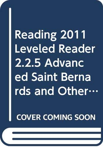 9780328508303: Reading 2011 Leveled Reader 2.2.5 Advanced Saint Bernards and Other Working Dogs