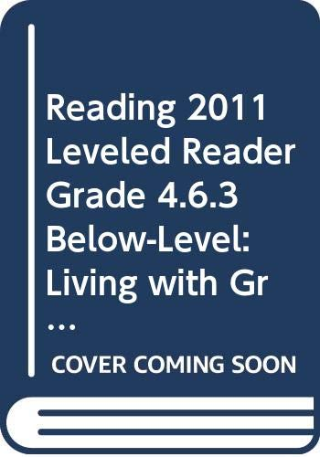 9780328519491: READING 2011 LEVELED READER GRADE 4.6.3 BELOW-LEVEL:LIVING WITH GRANDPA JOSEPH