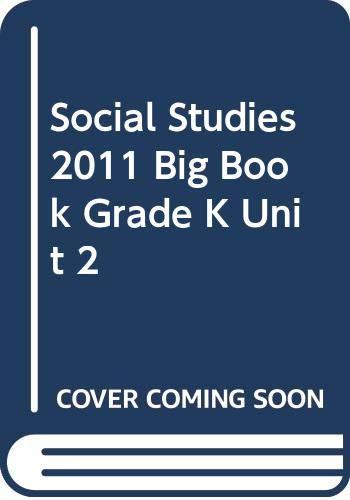 9780328520343: SOCIAL STUDIES 2011 BIG BOOK GRADE K UNIT 2