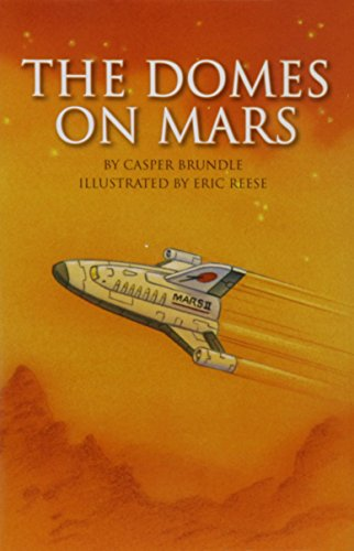 9780328525676: Reading 2011 Leveled Reader Grade 6.2.4 Advanced: The Domes on Mars