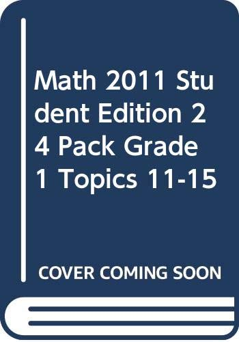 9780328526963: MATH 2011 STUDENT EDITION 24 PACK GRADE 1 TOPICS 11-15