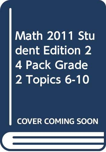 9780328527069: MATH 2011 STUDENT EDITION 24 PACK GRADE 2 TOPICS 6-10