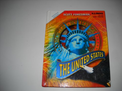 9780328541041: Scott Foresman Social Studies: The United States Illinois Platinum Edition