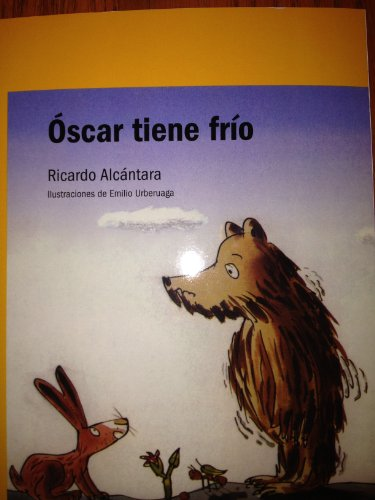 9780328612413: Oscar tiene frio (Opening the World of Learning)