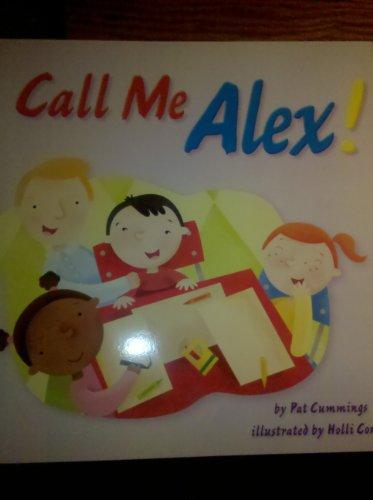 9780328612512: Call Me Alex!