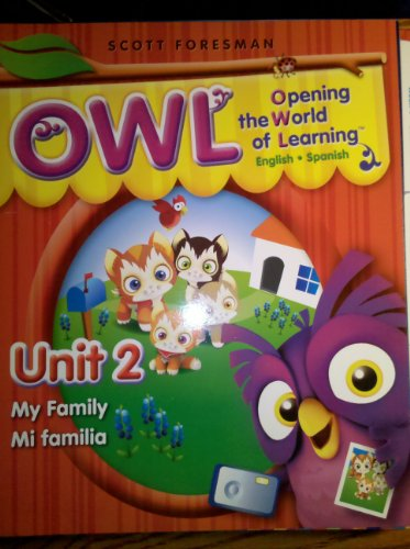 9780328612833: OWL, Unit 2, My Family, Pre-K, English/spanish (Opening the World of Learning)