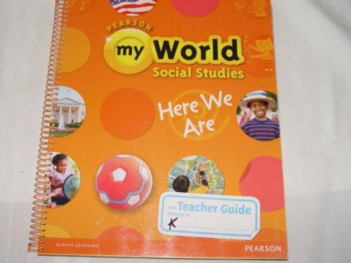 9780328639649: My World Social Studies Here We Are, Teacher Guide, Grade K