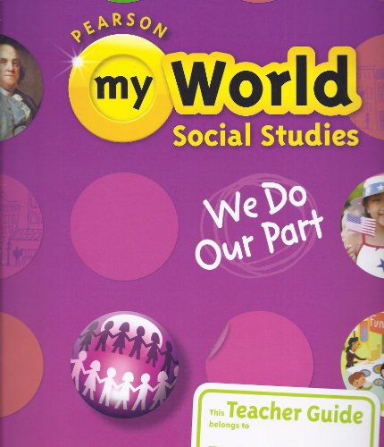 9780328639687: Pearson My World Social Studies, Teachers Guide, Grade 2: We Do Our Part
