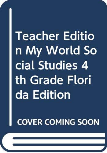 9780328639717: Teacher Edition, My World Social Studies, 4th Grade, Florida Edition