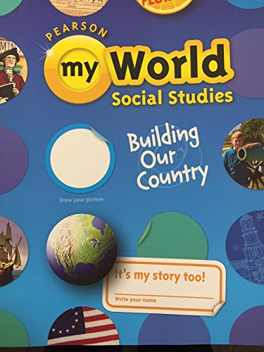 9780328665815: Building Our Country (My World: Social Studies, 5th Grade)