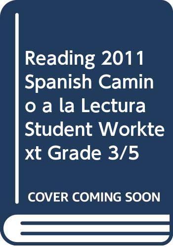 9780328671755: READING 2011 SPANISH CAMINO A LA LECTURA STUDENT WORKTEXT GRADE 3/5