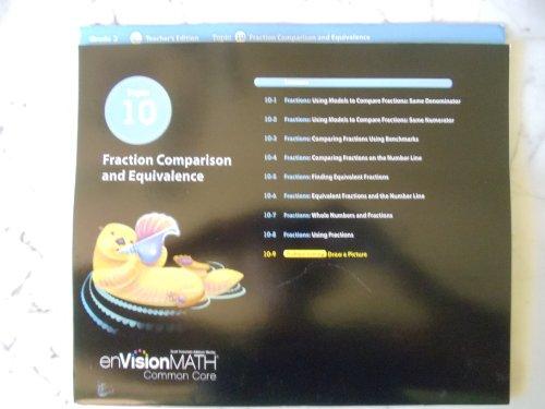 9780328673803: enVisionMATH Common Core/ Topic 10 Fraction Comparison and Equivalence/ Grade 3 Teacher's Edition