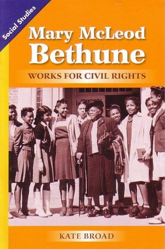 9780328676422: SOCIAL STUDIES 2013 LEVELED READER GRADE 4 CHAPTER 6 ON-LEVEL: MARY MCLEOD BETHUNE WORKS FOR CIVIL RIGHTS