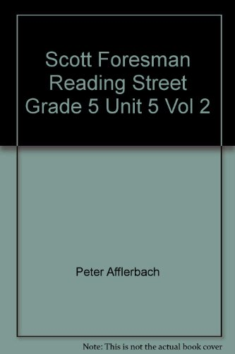 Scott Foresman Reading Street, Teacher's Edition (Grade 5, Unit 5, Vol. 2): Afflerbach, Peter
