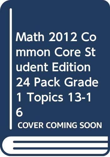 9780328681952: MATH 2012 COMMON CORE STUDENT EDITION 24 PACK GRADE 1 TOPICS 13-16