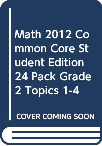 9780328682485: MATH 2012 COMMON CORE STUDENT EDITION 24 PACK GRADE 2 TOPICS 1-4