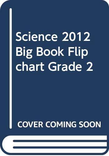 9780328692651: SCIENCE 2012 BIG BOOK FLIPCHART GRADE 2