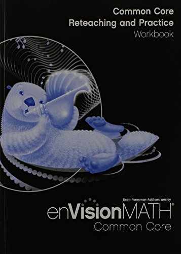 Envision Math Common Core: Reteaching and Practice