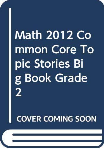 9780328697731: MATH 2012 COMMON CORE TOPIC STORIES BIG BOOK GRADE 2
