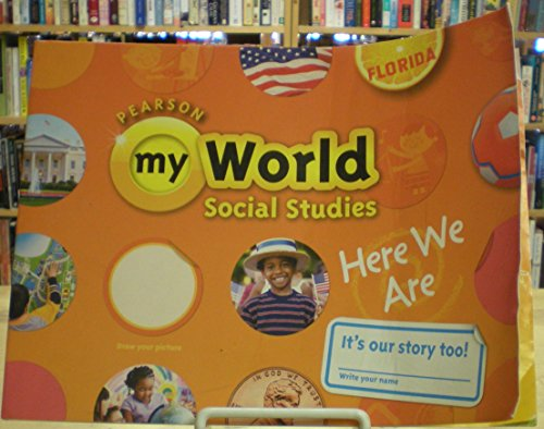 9780328703388: Pearson My World Social Studies Here We Are Florida