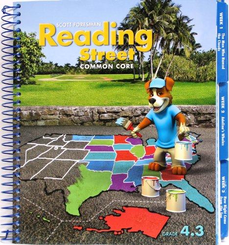 Reading Street, Common Core, Grade 4.3 Teacher's Edition: Foresman, Scott