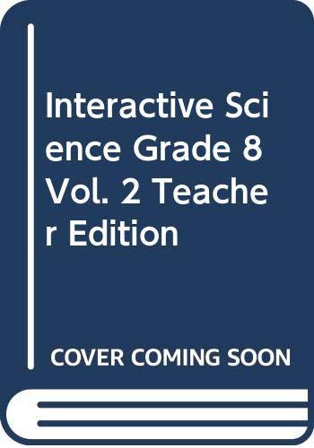 9780328762187: Interactive Science, Grade 8, Vol. 2, Teacher Edition