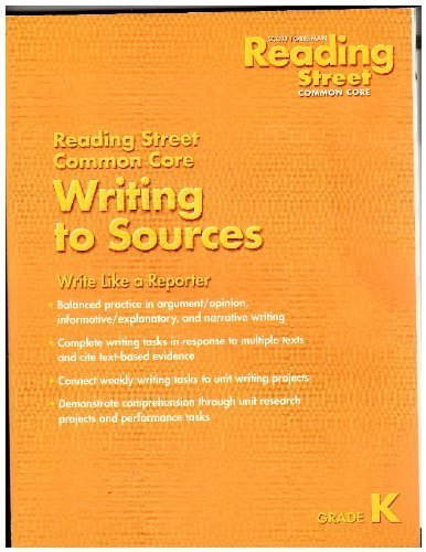 Reading Street Common Core: Writing to Sources, Grade K
