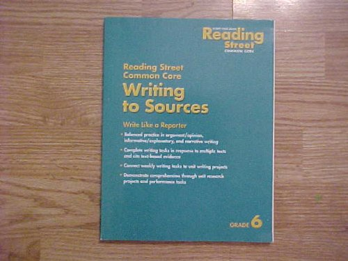 Writing To Sources Write Like a Reporter Grade 6 Scott Foresman Common Core (Reading Street): Scott...