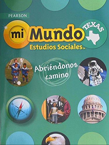 Spanish) Pearson Texas, Mi Mundo Estudios Sociales,: Siempre Aprendiendo (Always