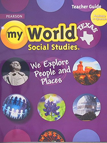 Pearson Texas, My World Social Studies, We Explore People and Places, Teacher Guide, Grade 2, ...