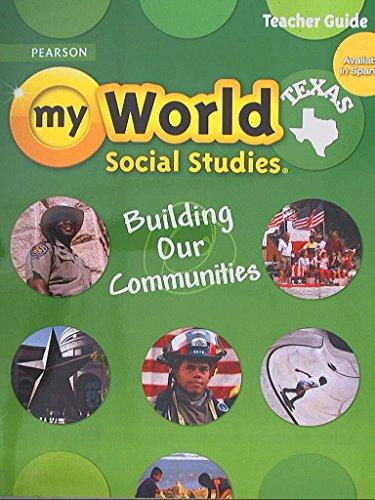 Pearson Texas, My World Social Studies, Building: Always Learning
