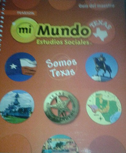 9780328813711: Pearson mi Mundo Estudios Sociales Texas: Somas Texas (Guia del maestro)