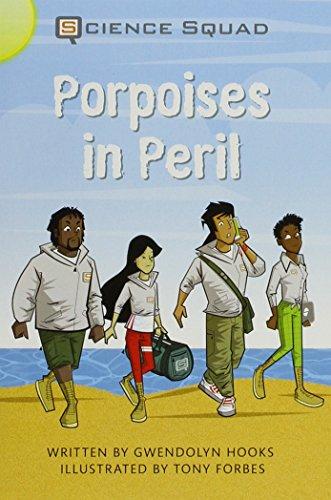 9780328832910: SCIENCE SQUAD: PORPOISES IN PERIL (PAPERBACK) COPYRIGHT 2016
