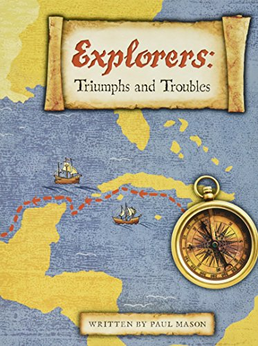 9780328853915: EXPLORERS: TRIUMPHS & TROUBLES (HARDCOVER) COPYRIGHT 2016