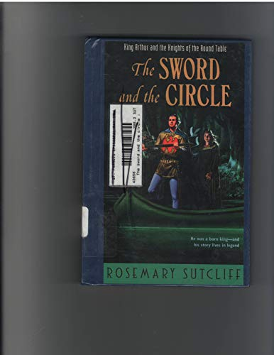 9780329064969: The Sword and the Circle, King Arthur and the Knights of the Round Table