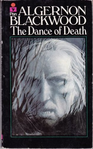 The Dance of Death and Other Stories: Blackwood, Algernon