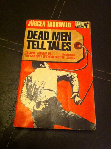 Dead men tell tales (Century of the: Thorwald, Jurgen