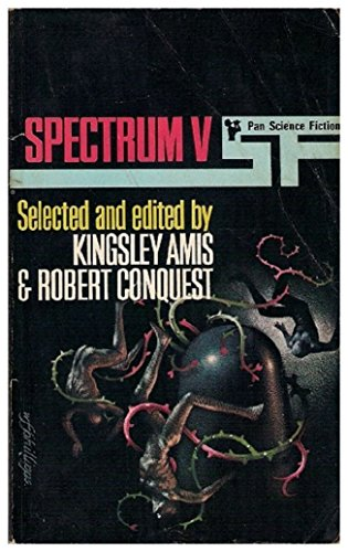 Spectrum 5: A Fifth Science Fiction Anthology: Edited By Kingsley